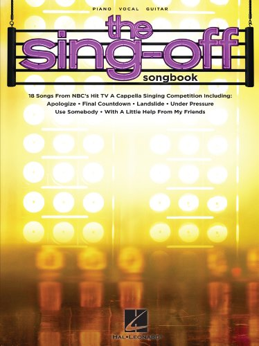 The Sing Off Songbook 18 Songs From Nbcs Hit Tv A Cappella Singing