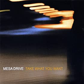 Amazon.com: Take What You Want: Mesa Drive: MP3 Downloads