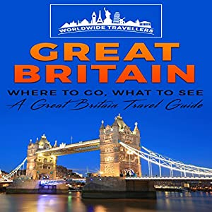 Great Britain: Where to Go, What to See Audiobook