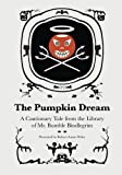 The Pumpkin Dream, Robert Aaron Wiley, 1461171881