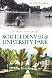Front cover for the book University Park and South Denver by Steve Fisher