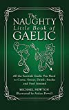 The Naughty Little Book of Gaelic (Scots Gaelic Edition)
