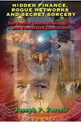 Hidden Finance, Rogue Networks, and Secret Sorcery: The Fascist International, 9/11, and Penetrated Operations Paperback