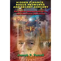 Hidden Finance, Rogue Networks and Secret Sorcery: The Fascist International, 9/11, and Penetrated Operations