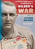 img - for Citizen Soldier (Wilber's War (trilogy): An American Family's Journey through World War II Book 1) book / textbook / text book