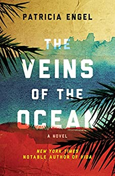 The Veins of the Ocean: A Novel by [Engel, Patricia]