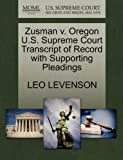 Zusman V. Oregon U. S. Supreme Court Transcript of Record with Supporting Pleadings, Leo Levenson, 1270540173