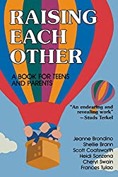 Raising Each Other: A Book for Teens and Parents (Family & Childcare)