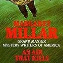 An Air That Kills Hörbuch von Margaret Millar Gesprochen von: George Newbern