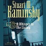 A Whisper to the Living   Stuart M. Kaminsky