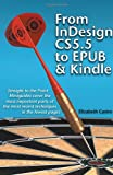 From Indesign CS 5. 5 to EPUB and Kindle, Elizabeth Castro, 1611500206