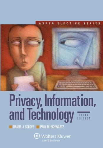 Privacy, Information, and Technology, Third Edition (Aspen Electives)
