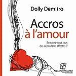 Accros à l'amour: Sommes-nous tous des dépendants affectifs ? | Dolly Demitro