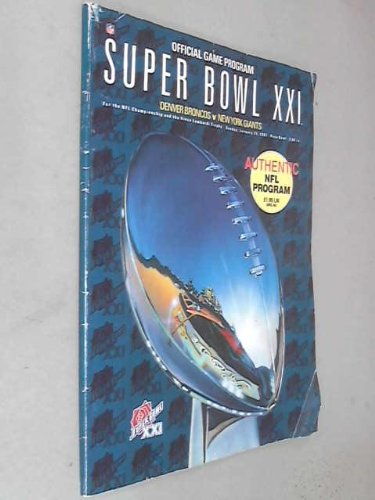 Official Game Program, Super Bowl XXI, Denver Broncos vs. New York Giants (Xxi Super Bowl)