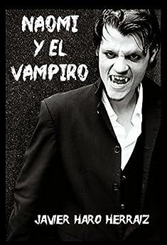 NAOMI Y EL VAMPIRO (Spanish Edition) by [HARO HERRAIZ, JAVIER]