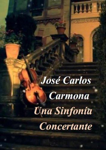 UNA SINFONÍA CONCERTANTE (Spanish Edition)