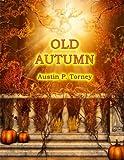 Old Autumn, Austin Torney, 1484096673