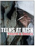 Teens At Risk - Youth and Drugs