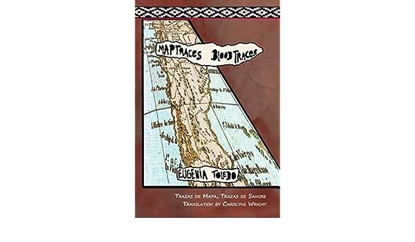 Amazon.com: Trazas de mapas, trazas de sangre / Map Traces, Blood Traces (9781936419609): Eugenia Toledo: Books