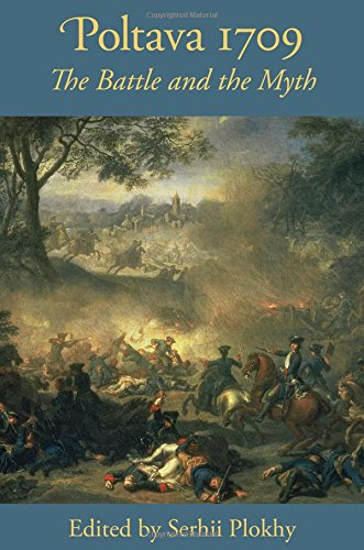 Poltava 1709: The Battle and the Myth (Harvard Papers in Ukrainian Studies)