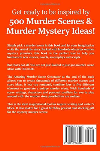 500 mystery murder scenes for writers includes the amazing murder 500 mystery murder scenes for writers includes the amazing murder scene generator create thousands of mystery murder story ideas fandeluxe Image collections