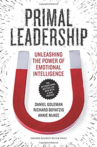 primal leadership with a new preface by the authors unleashing the rh amazon ca Goleman Leadership Styles Primal Leadership PDF