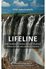 Lifeline: One woman's miraculous journey through an incurable disease. by Chidi M. Asika-Enahoro (2012-10-29) Paperback