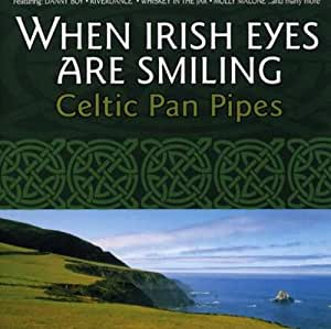When Irish Eyes Are Smiling Celtic Pan Pipes
