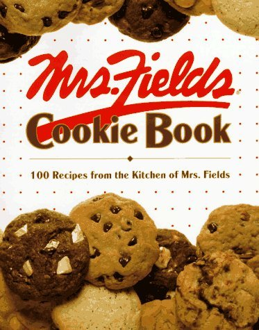 Mrs Fields Cookies Recipe (By Mrs. Fields Mrs. Fields Cookie Book, 100 of Her Favorite Recipes)