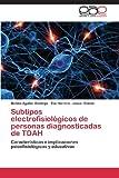 Subtipos Electrofisiológicos de Personas Diagnosticadas de Tdah, Aguilar Domingo Moisés|Herrera Eva and Gómez Jesús, 3659080748