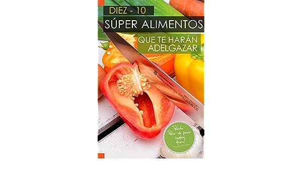 Amazon.com: 10 Súper Alimentos que te harán Adelgazar.: Adelgazar Comiendo (Spanish Edition) eBook: José Vargas Padilla: Kindle Store