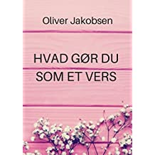 Hvad gør du som et vers (Danish Edition)