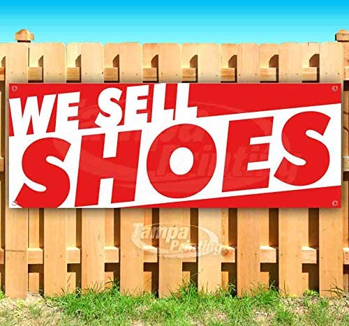 Flag, Many Sizes Available Advertising Store WE Sell Shoes 13 oz Heavy Duty Vinyl Banner Sign with Metal Grommets New