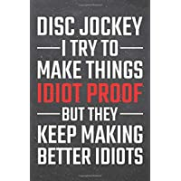 Disc Jockey I try to make things Idiot Proof: Disc Jockey Dot Grid Notebook, Planner or Journal | 110 Dotted Pages…
