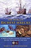 The World's Richest Wrecks: A Wreck Diver's Guide