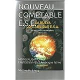NOUVEAU COMPTABLE E.S.E.: MONDIALISATION et ENVIRONNMENT Amérique latine (LA NUEVA CONTABILIDAD E.S.A.) (French Edition)