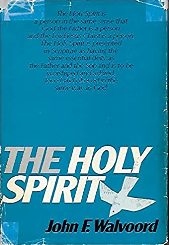 The Holy Spirit: A Comprehensive Study of the Person and Work of the Holy Spirit