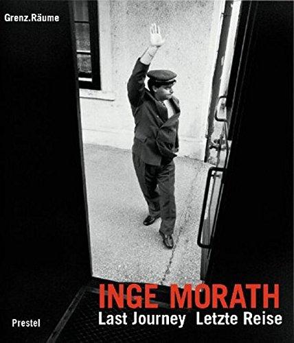 Inge Morath - Letzte Reise /Last Journey: Grenz.Räume /Border.Spaces: Border Spaces - Last Journey (Photography)