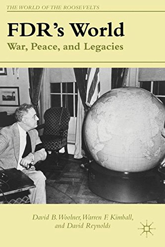 FDR's World: War, Peace, and Legacies (The World of the Roosevelts)