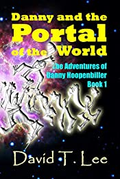 Danny and the Portal of the World: An inspiration to children - empowers them to engage, pursue their goals at an early age! Great reviews! Ages 7-10 (The Adventures of Danny Hoopenbiller Book 1)