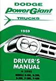 A MUST FOR OWNERS & RESTORERS - THE 1959 DODGE TRUCK & PICKUP OWNERS INSTRUCTION & OPERATING MANUAL - USERS GUIDE