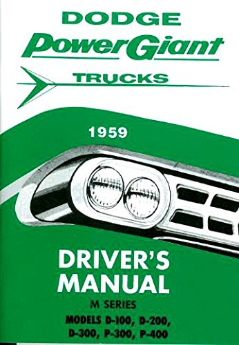 (A MUST FOR OWNERS & RESTORERS - THE 1959 DODGE TRUCK & PICKUP OWNERS INSTRUCTION & OPERATING MANUAL - USERS GUIDE