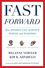 Fast Forward: How Women Can Achieve Power and Purpose