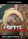 Detti di Frate Egidio (Opere dei Santi) (Italian Edition)