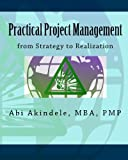 Practical Project Management, PMP, Abi, Abi Akindele, MBA, PMP, 1448693837