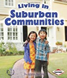Living in Suburban Communities (First Step Nonfiction (Paperback))