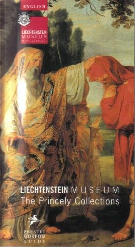 Liechtenstein Museum: The Princely Collections (Liechtenstein Museum Vienna)
