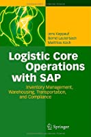 Logistic Core Operations with SAP: Inventory Management, Warehousing, Transportation, and Compliance Front Cover