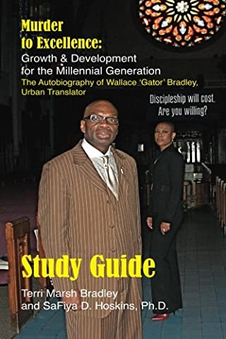 Study Guide: Murder to Excellence Growth and Development for the Millennial Generation: The Autobiography of Wallace 'Gator' (Guide To Murder)