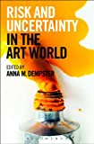 Risk and Uncertainty in the Art World, , 1472902904